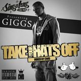 Giggs - Take Your Hats Off Mixtape (Mixed by CWD) (11/01/11)