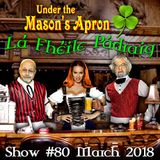 Under the Mason's Apron Folk Show #80 St Pat's March 2018