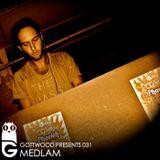 Gottwood Presents 031 - Medlam