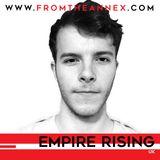 From The Annex #11 with Empire Rising
