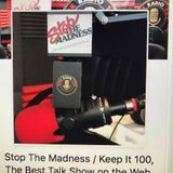 STOP THE MADNESS / KEEP IT 100 SHOW 295