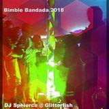 Bimble Bandada 2018, DJ Sphierce @ Glitterfish