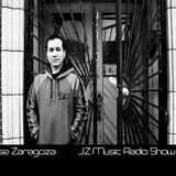 Jose Zaragoza - JZ Music Radio Show #14