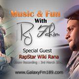 Music & Fun With Rj Fahim Special Guest Rapstar Wiki Rana Recording 3rd march 2016 galaxyfm189.com