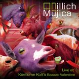 Illich Mujica - Live At Kostume Kult's Baaad Valentine