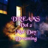 Dreams:Vol 2 Mid Day Dreaming