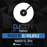 DJ Volatile - DJcity UK Podcast - 15/03/16