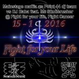 Fight for your life, Fight Cancer