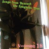 Songs from Beneath the Spaghetti Tree, Volume 18