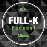 Full-K Podcast 034 - Athuus