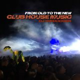 Club House Mix - From old to the new 2019