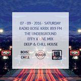 Effy K / 07 - 09 - 2016 / Live Mix @ Radio Boise KRBX 89.9 FM / The Underground / Deep & Chill House
