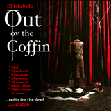 Out ov the Coffin: April 2020 Episode