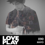 Love.Play Podcast Ft. Mayo