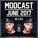MODCAST JUNE 2017 by L-FLX