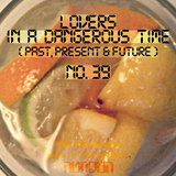 No.39 - Lovers In A Dangerous Time
