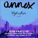 Ken Fan Live @ Annex Abu Dhabi 15.3.19 - Café del Mar Ibiza Day & Night Event (Night Mix)