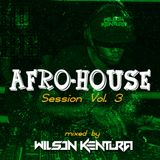 Afro House Session Vol.3 by Wilson Kentura