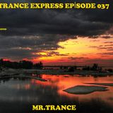 Mr.Trance - Trance Express Episode - 037