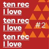 Ten Rec I Love #2
