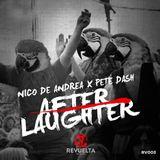 Nico de Andrea & Pete Dash - After Laughter [REVUELTA RECORDS]