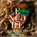 Encore Mixshow Week 21