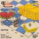 #NR008 Some Velvet Morning - Anywhere Anytime with Sattle