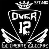 Guilherme Zuccare - OVER#12 SETMIX! [LIVE]  160kbps