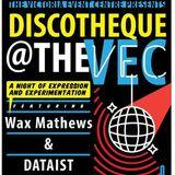 Wax Mathews B2B DATAIST - Live at Discotheque @ the VEC (Part II - Oct. 12, 2017)