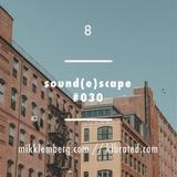 Mikk selects Nº 8 | Sound(e)Scape #030