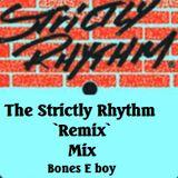 The 'Strictly Rhythm Label Remix' mix - Bones E boy