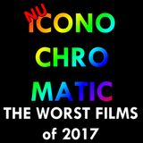 Nu Iconochromatic's WORST films of 2017