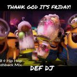 Thank God It's Friday! - Flashback Mix by Def DJ