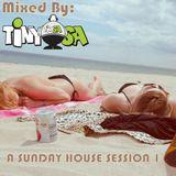 A Sunday House Session 1