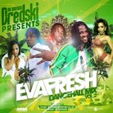 Dj Dredski - EvaFresh Dancehall Mix Vol.2 #throwback