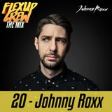 Flex Up Crew The Mix #20 - Johnny Roxx
