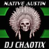 DJ Chaotix at Native Austin 5.25.13