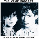 The Von Pip Musical Express Podcast Episode 5- JESUS & MARY CHAIN SPECIAL!