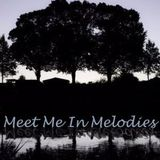 Meet Me In Melodies - Podcast #004