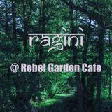 Ragini @ Rebel Garden Cafe