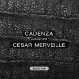 Cadenza Podcast 018 (Source) - Cesar Merveille