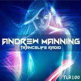 Andrew Manning - TranceLife Radio 100