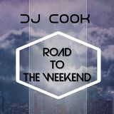 Dj Cook- Road To The Weekend