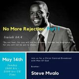 Christ Centred Broadcast with Man Of God Brother Steve Mvalo - No more rejection Part 1.mp3 2.mp3