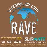 Slipmatt - World Of Rave #95