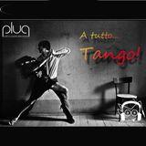 "Plug - 30/04/12 - 21^__""A Tutto Tango"""