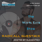 The Warm Ears Show LIVE hosted by Elementrix @ Bassdrive.com (Guestmix from Radicall)