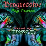 Progressive Psy Trance Mix (OwyR) May2017