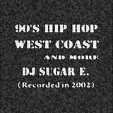 90's West Coast Hip Hop and more - DJ Sugar E.