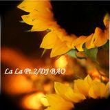 (ARCHIVES) DJBAO-La La PT.2 (Lounge Mix)